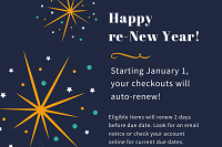 Happy Re-New Year! Checkouts will auto-renew beginning January 1 thumbnail Photo